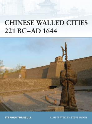 Chinese Walled Cities 221 BC-AD 1644 - Turnbull, Stephen