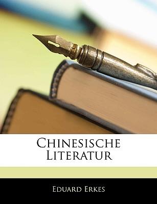 Chinesische Literatur - Erkes, Eduard
