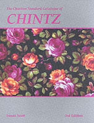 Chintz: The Charlton Standard Catalogue - Scott, Susan, and Eberle, Linda