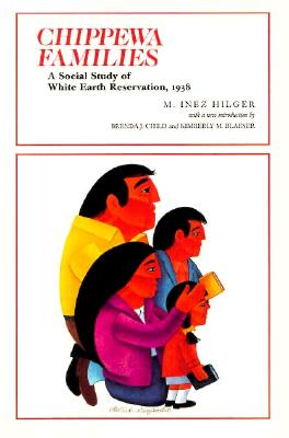 Chippewa Families: A Social Study of White Earth Reservation 1938 - Hilger, M Inez