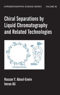 Chiral Separations by Liquid Chromatography and Related Technologies - Aboul-Enein, Hassan Y