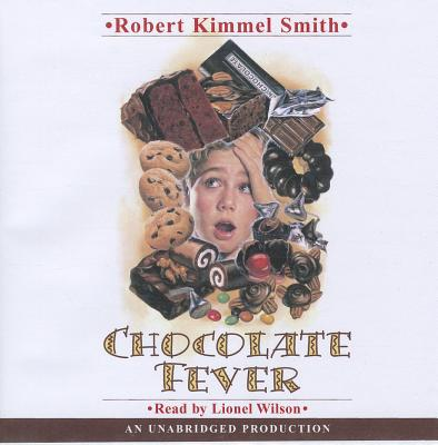 Chocolate Fever - Smith, Robert Kimmel, and Wilson, Lionel (Read by)