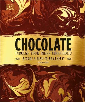 Chocolate: Indulge Your Inner Chocoholic - Ramsey, Dom