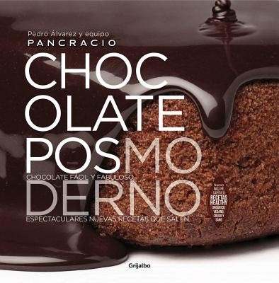 Chocolate Posmoderno / Postmodern Chocolate - Alvarez, Pedro, and Pancracio, Equipo