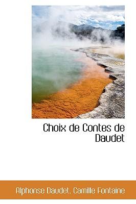 Choix de Contes de Daudet - Daudet, Alphonse