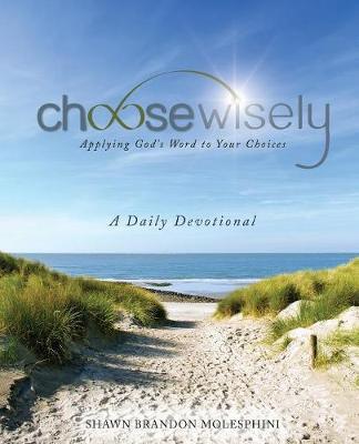Choosewisely a Daily Devotional - Molesphini, Shawn Brandon