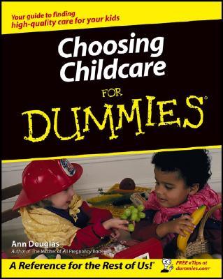 Choosing Childcare for Dummies - Douglas, Ann
