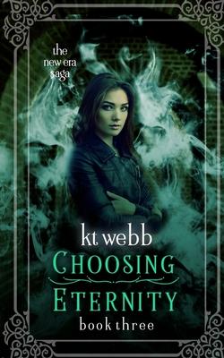 Choosing Eternity - Webb, Kt