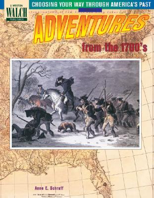 Choosing Your Way Through America's Past: Book 1, Adventures from the 1700's - Schraff, Anne E