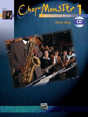 Chop-Monster, Bk 1: Piano, Book & CD - Berg, Shelly