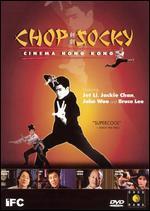 Chop-Socky: Cinema Hong Kong