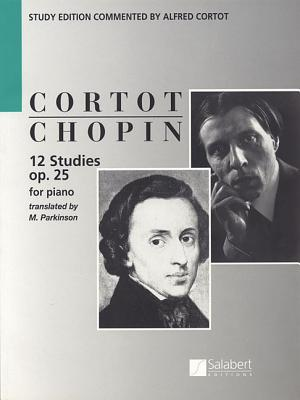 Chopin: 12 Studies for Piano, Op. 25 - Chopin, Frederic (Composer), and Cortot, Alfred (Editor)