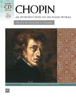 Chopin -- An Introduction to His Piano Works: Book & CD - Chopin, Frederic (Composer)