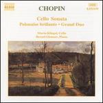Chopin: Cello Sonata; Polonaise Brillante; Grand Duo