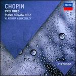 Chopin: Complete Preludes; Piano Sonata No. 2