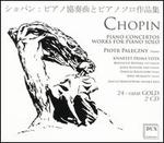 Chopin: Piano Concertos; Works for Piano Solo