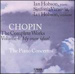 Chopin: The Complete Works, Vol. 4 - My own ideal