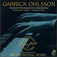 Chopin: The Orchestral Works, Vol. 9 - Garrick Ohlsson (piano); Warsaw Philharmonic Chamber Orchestra; Kazimierz Kord (conductor)