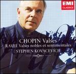 Chopin: Valses; Ravel: Valses nobles et sentimentales