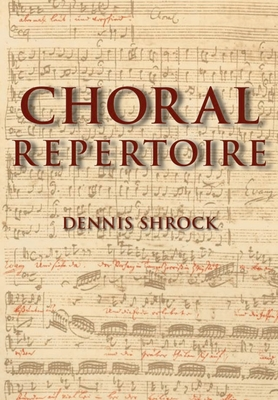 Choral Repertoire - Shrock, Dennis