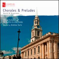 Chorales and Preludes - Andrew Earis (organ); David Stout (baritone); Martin Ford (organ); St. Martin in the Fields Choral Scholars (choir, chorus);...