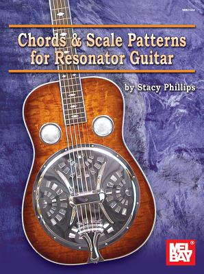 Chords & Scale Patterns for Resonator Guitar - Phillips, Stacy