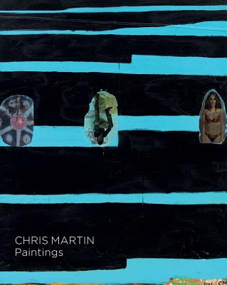 Chris Martin - Martin, Chris, and Nadel, Dan (Text by), and O'Brien, Glenn (Text by)