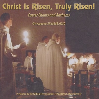 Christ Is Risen, Truly Risen: Easter Chants and Anthems - French, Paul (Director), and William Ferris Chorale (Performed by)