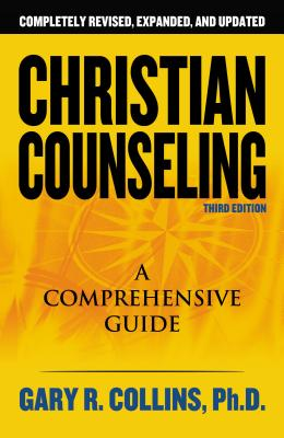 Christian Counseling: A Comprehensive Guide - Collins, Gary R, PH.D.