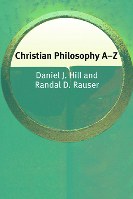 Christian Philosophy A-Z - Kaplan, Cora