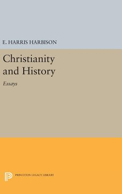 Christianity and History: Essays - Harbison, Elmore Harris