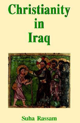 Christianity in Iraq - Rassam, Suha