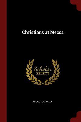 Christians at Mecca - Ralli, Augustus