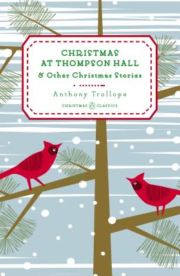 Christmas At Thompson Hall: & Other Christmas Stories - Trollope, Anthony