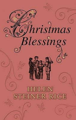 Christmas Blessings - Rice, Helen Steiner