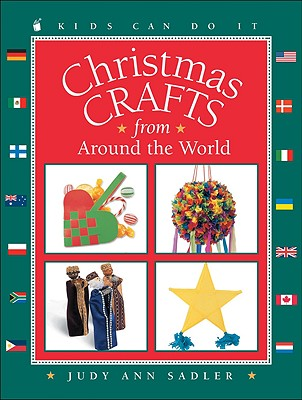 Christmas Crafts from Around the World - Sadler, Judy Ann
