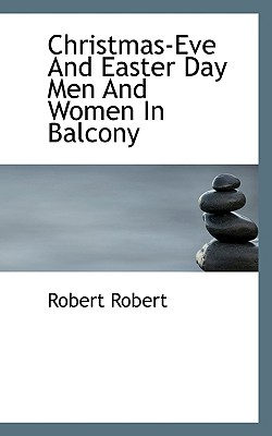 Christmas-Eve and Easter Day Men and Women in Balcony - Robert, Robert