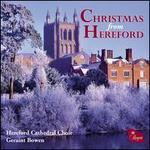 Christmas from Hereford - Peter Dyke (organ); Hereford Cathedral Choir (choir, chorus); Geraint Bowen (conductor)