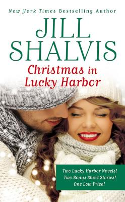Christmas in Lucky Harbor: Simply Irresistible/The Sweetest Thing/Two Bonus Short Stories - Shalvis, Jill