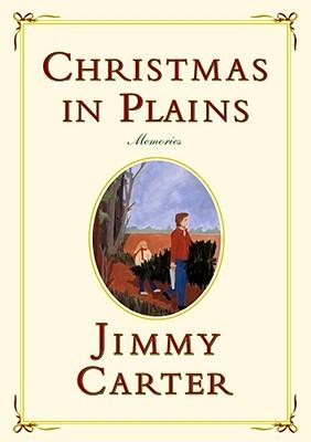 Christmas in Plains: Memories - Carter, Jimmy, President