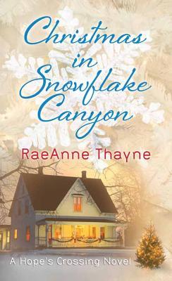 Christmas in Snowflake Canyon - Thayne, RaeAnne