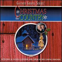 Christmas in the Country - Bill & Gloria Gaither & Homecoming Friends