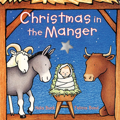 Christmas in the Manger - Buck, Nola, and Godwin, Laura