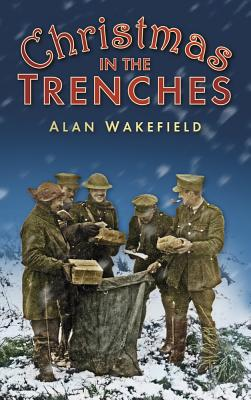 Christmas in the Trenches - Wakefield, Alan