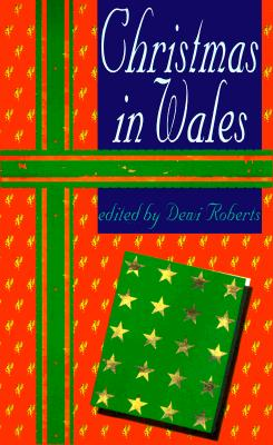 Christmas in Wales - Roberts, Dewi (Editor)
