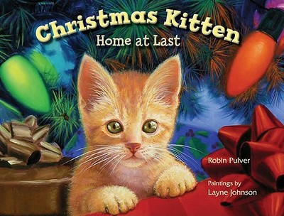 Christmas Kitten, Home at Last - Pulver, Robin, and Johnson, Layne (Illustrator)