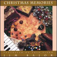 Christmas Memories - Jim Bajor