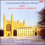 Christmas Organ Music from King's College, Cambridge - Daniel Hyde (organ)