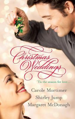 Christmas Weddings - Mortimer, Carole, and Jump, Shirley, and McDonagh, Margaret