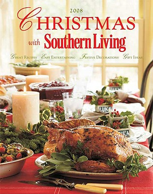 Christmas with Southern Living: Great Recipes - Easy Entertaining - Festive Decorations - Gift Ideas - Brennan, Rebecca (Editor)